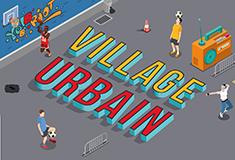 Tous au village urbain !